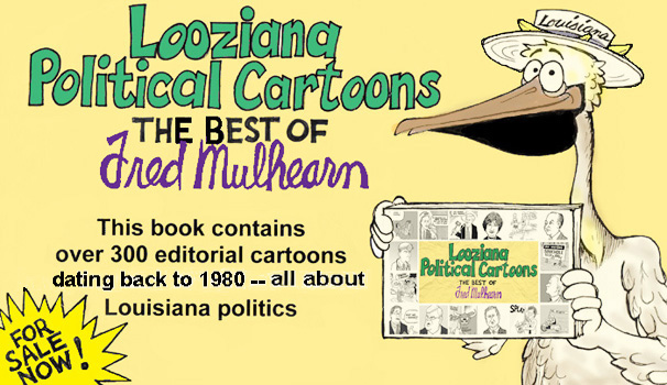 LOOZIANA POLITICAL CARTOONS: The Best of Fred Mulhearn